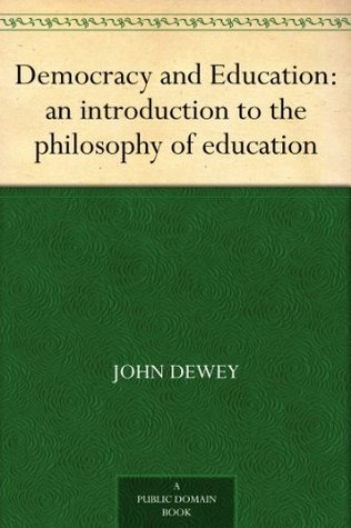 Democracy and Education by John Dewey — Reviews, Discussion ...