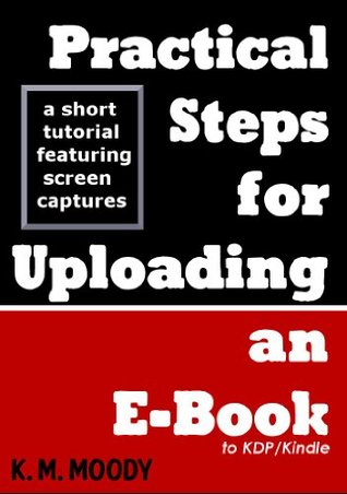 Practical Steps for Uploading an E-Book (to KDP/Kindle)