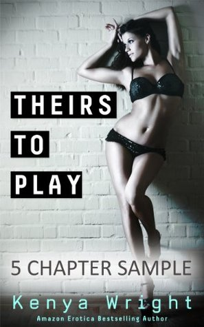 Theirs to Play: Five Chapter Sampler (Billionaire Games, #1.1)