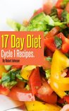 17 Day Diet: Delicious Cycle 1 Recipes For Fast Weight Loss!