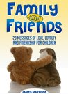Family and Friends. Messages of Love, Loyalty and Friendship for Children (That Will Make You Smile) (Animals With a Message)