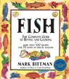 Fish: The Complete Guide to Buying and Cooking