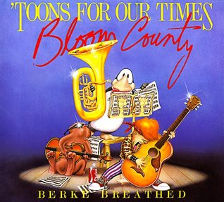 'Toons for Our Times by Berkeley Breathed