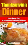 Thanksgiving Dinner: from Super Easy to Grandma's Traditional Dinner