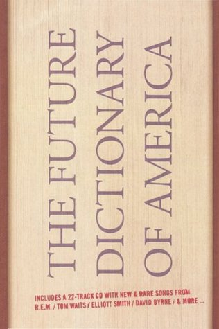 The Future Dictionary of America by Jonathan Safran Foer
