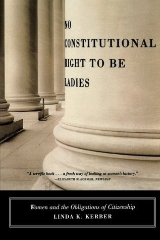 No Constitutional Right to Be Ladies: Women and the Obligations of Citizenship