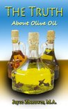The Truth About Olive Oil