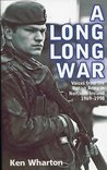 Long, Long, War: Voices from the British Army in Northern Ireland 1969-1998