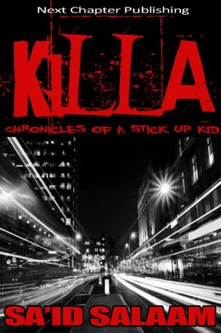 KILLA (Chronicles of a stick up kid)