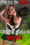 Forced To Breed With The Dungeon Beasts (Monster Breeding, #1)