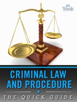 Criminal Law and Procedure: The Quick Guide