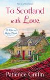 To Scotland With Love (Kilts and Quilts, #1)