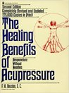 The Healing Benefits of Acupressure: Acupuncture Without Needles