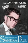 The Reluctant Nerd by Sandra Paul