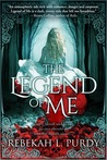 The Legend of Me by Rebekah L. Purdy