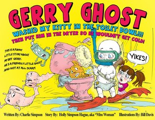 Gerry Ghost Washed My Kitty In The Toilet Bowl! YIKES!!!