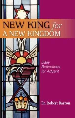 New King for a New Kingdom - Daily Reflections for Advent