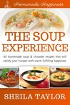 The Soup Experience (Homemade Happiness)