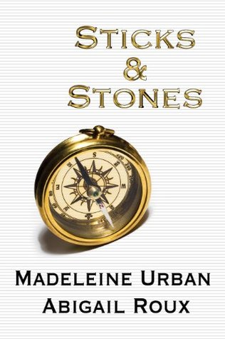 Sticks & Stones by Madeleine Urban