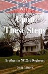 Upon These Steps: Brothers in NC 23rd Regiment