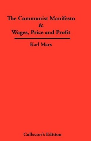 The Communist Manifesto/Wages, Price and Profit by Karl Marx