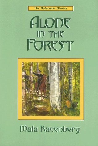 Alone in the forest (The Holocaust diaries)
