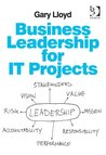 Business Leadership for It Projects. Gary Lloyd