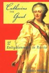 Catherine the Great: And the Enlightenment in Russia