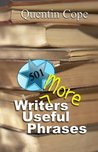501 More Writers Useful Phrases (The 501 Writers Series)