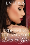 Redeeming The Amazon (Den of Sin, #6)