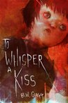 To Whisper a Kiss (The Tom O'Conner Files)