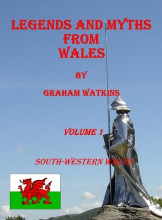 Legends and Myths From Wales - South-western Wales