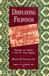 Displaying Filipinos: Photography and Colonialism in Early 20th Century Philippines