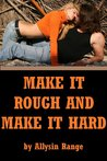 Make It Rough and Make It Hard: Five Rough Sex Erotica Stories
