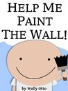 Help Me Paint the Wall!