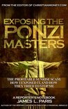 Exposing The Ponzi Masters - The Profitable Sunrise Scam:  How I Exposed It, How They Tried To Stop Me