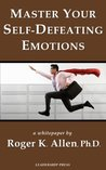 Master Your Self-Defeating Emotions (Whitepaper)