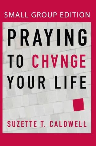 Praying to Change Your Life (Student Edition)