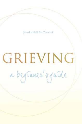Grieving by Jerusha Hull McCormack