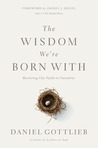 The Wisdom We're Born With: Restoring Our Faith in Ourselves