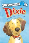 Dixie: I Can Read Level 1 (I Can Read Book 1)