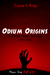 Odium Origins. A Dead Saga novella. Part One