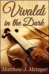 Vivaldi in the Dark (Vivaldi in the Dark, #1)
