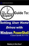 One Hour Expert: Setting User Home Drives with Windows PowerShell