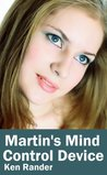 Martin's Mind Control Device (Psychic Control, Mind Control, and Hypnosis)