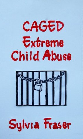 CAGED: Extreme Child Abuse