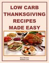 Low Carb Thanksgiving Recipes Made Easy (Holiday Entertaining)