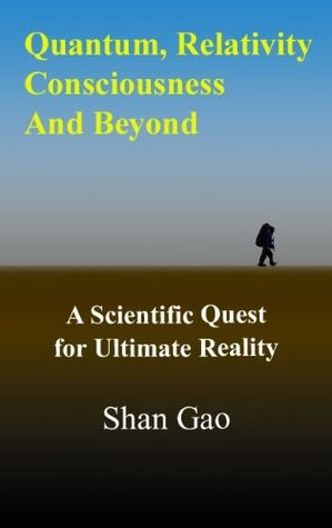 Quantum, Relativity, Consciousness And Beyond: A Scientific Quest for Ultimate Reality