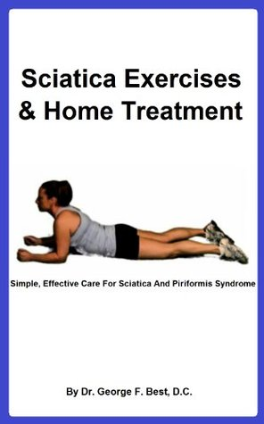 Sciatica Exercises & Home Treatment: Simple, Effective ...