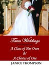 A Class of Her Own & A Chorus of One (Texas Weddings, #1-2)